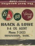 Haack & Lowe B-A Oil Agent Phone 7-2423 Shaunavon, Sask. [matchbook]
