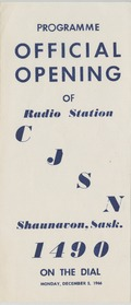 Programme: Official Opening of Radio Station CJSN Shaunavon, Sask. 1490 On the Dial