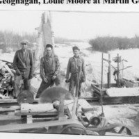 Joe Ewack, Martin Geoghagan and Louie Moore at Martin's sawmill