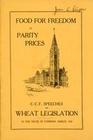 Debates. Official Report. Food for Freedom at parity prices: CCF speeches on wheat legislation in the House of Commons, March