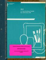 1967 Art : a curriculum guide for division III