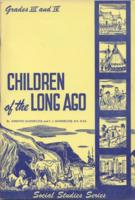Children of the long ago: a work book in social studies - grades III and IV