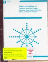 1991 Native Studies 10, Teacher Resource Guide : Societal Structures of Indian, Metis and Inuit Peoples