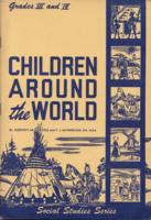 Children around the world: a work book in social studies - grades III and IV
