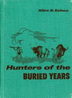 Hunters of the buried years: the prehistory of the Prairie Provinces