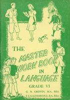 The Master work book in language: grade VI