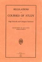 1918 Regulations and courses of study for high schools and collegiate institutes